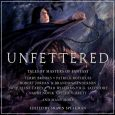 Unfettered has been available now for more than seven months as a hardback and an ebook. For those of you who do not know, Unfettered is the anthology that helped […]